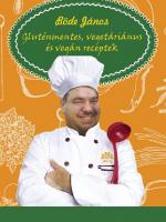 Böde János Gluténmentes, vegetáriánus és vegán receptek