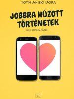 Tóth Anikó Dóra Jobbra húzott történetek