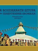 Dusza Erika A Boudhanath sztupa és újjáépítésének krónikája