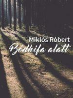 Róbert Miklós Bódhifa alatt