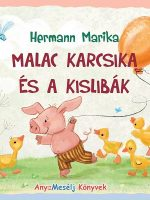 Hermann Marika Malac Karcsika és a kislibák