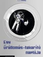 L. J. Wesley - Egy űrállomás-takarító naplója