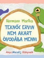 Hermann Marika Teknőc Ervin nem akart óvodába menni