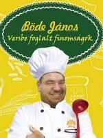 Böde János Versbe foglalt finomságok